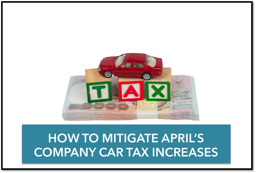 How to mitigate April's company car tax increases