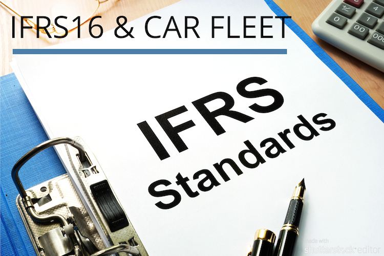 Imminent IFRS16 Accounting Standards Will Impact Car Fleets: Make Them Work to Your Advantage